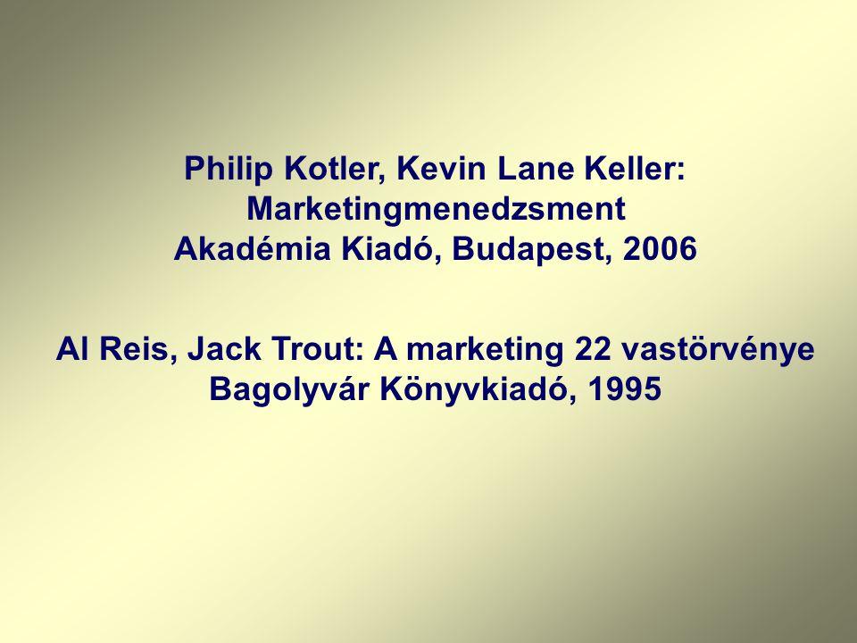Philip Kotler, Kevin Lane Keller: Marketingmenedzsment Akadémia Kiadó, Budapest, 2006 Al Reis, Jack Trout: A marketing 22 vastörvénye Bagolyvár Könyvk