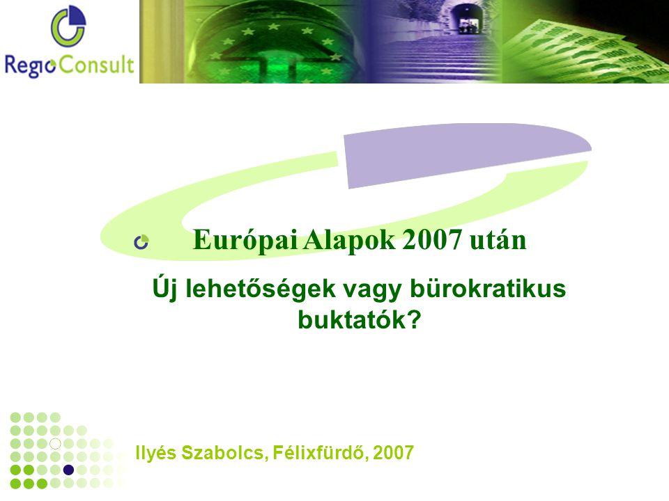 Ilyés Szabolcs, Félixfürdő, 2007 Európai Alapok 2007 után Új lehetőségek vagy bürokratikus buktatók