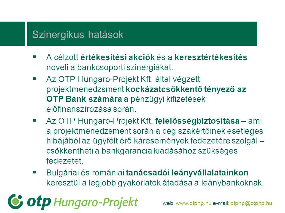 web: www.otphp.hu e-mail: otphp@otphp.hu Szinergikus hatások  A célzott értékesítési akciók és a keresztértékesítés növeli a bankcsoporti szinergiáka