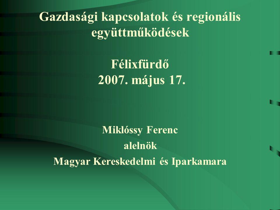 Gazdasági kapcsolatok és regionális együttműködések Félixfürdő 2007.