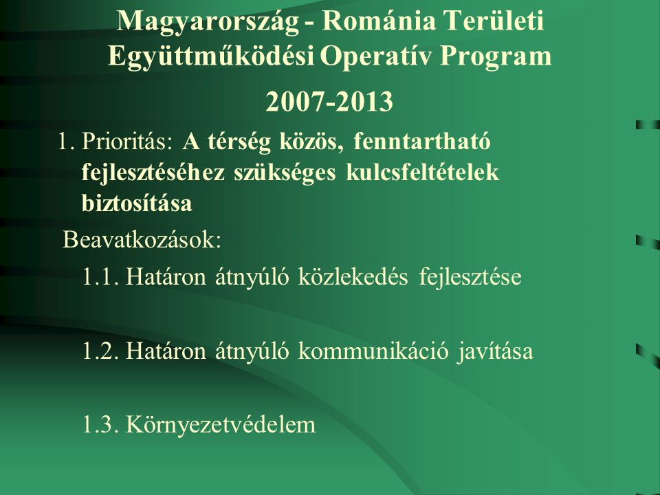 Magyarország - Románia Területi Együttműködési Operatív Program 2007-2013 1.