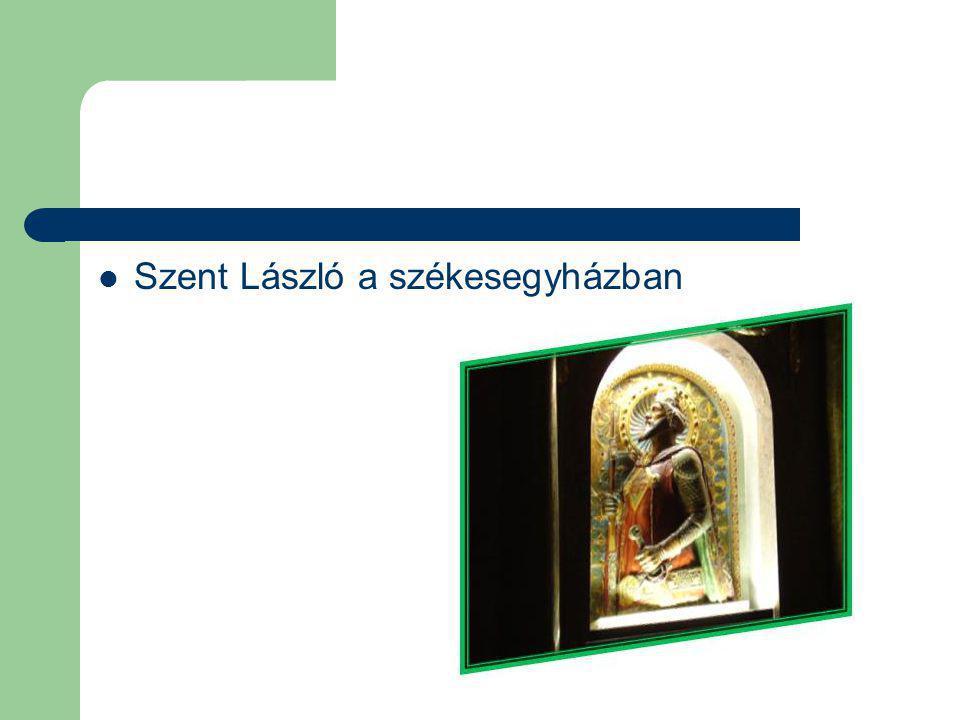 Szent László a székesegyházban