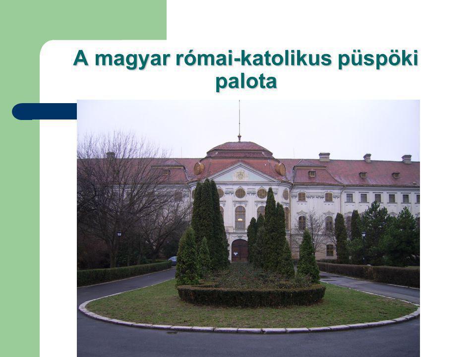 A magyar római-katolikus püspöki palota