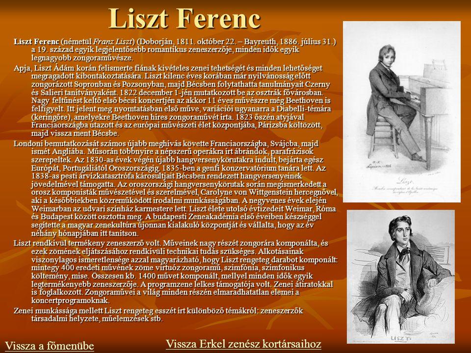 Liszt Ferenc Liszt Ferenc (németül Franz Liszt) (Doborján, 1811.