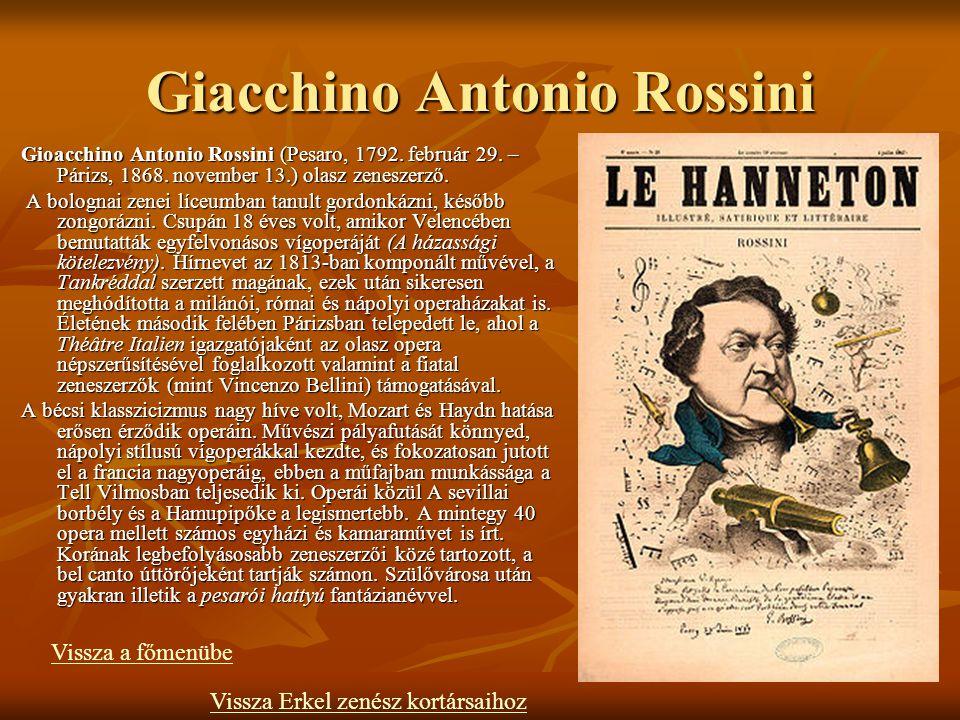 Giacchino Antonio Rossini Gioacchino Antonio Rossini (Pesaro, 1792.