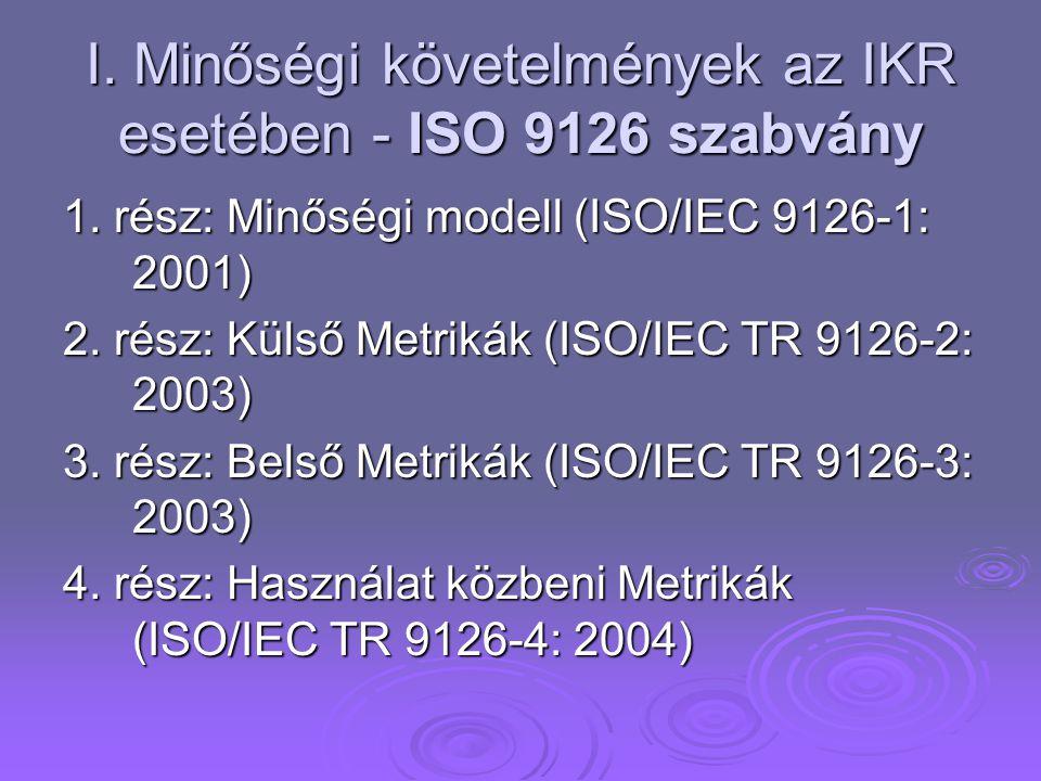 I. Minőségi követelmények az IKR esetében - ISO 9126 szabvány 1.