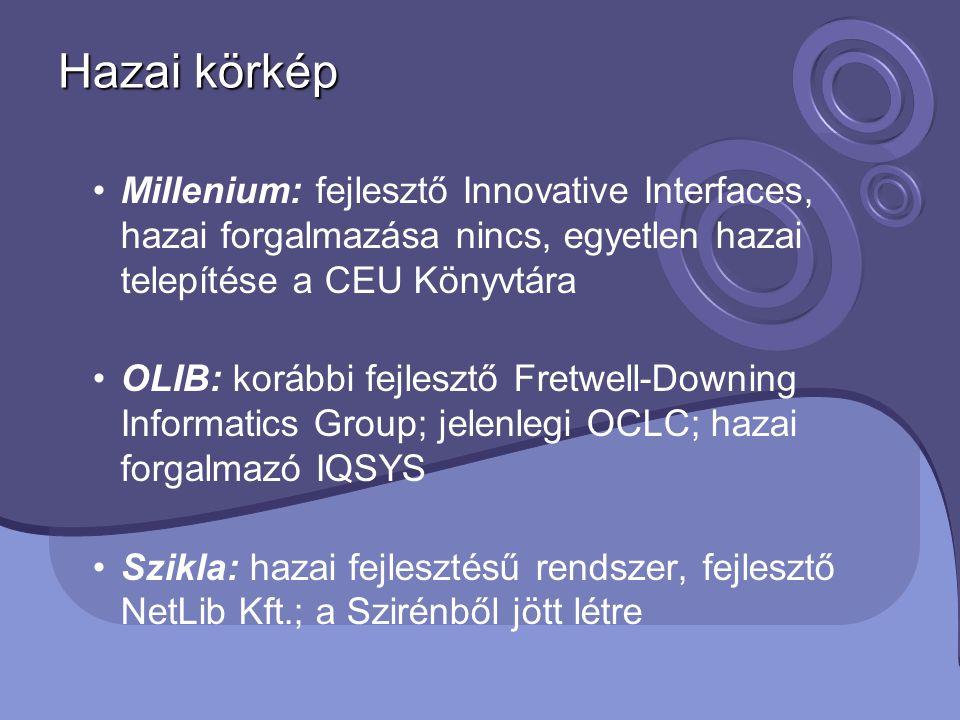 Hazai körkép Millenium: fejlesztő Innovative Interfaces, hazai forgalmazása nincs, egyetlen hazai telepítése a CEU Könyvtára OLIB: korábbi fejlesztő F
