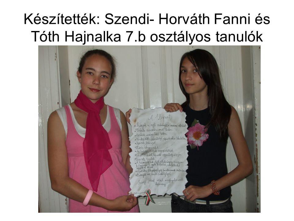 Készítették: Szendi- Horváth Fanni és Tóth Hajnalka 7.b osztályos tanulók