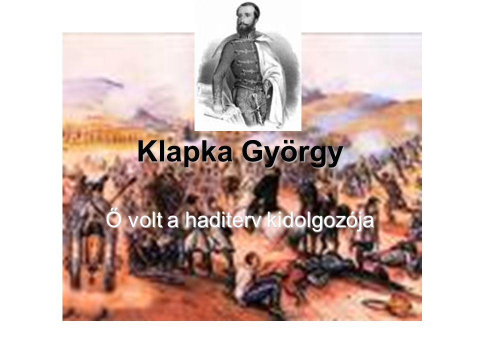 Klapka György Ő volt a haditerv kidolgozója