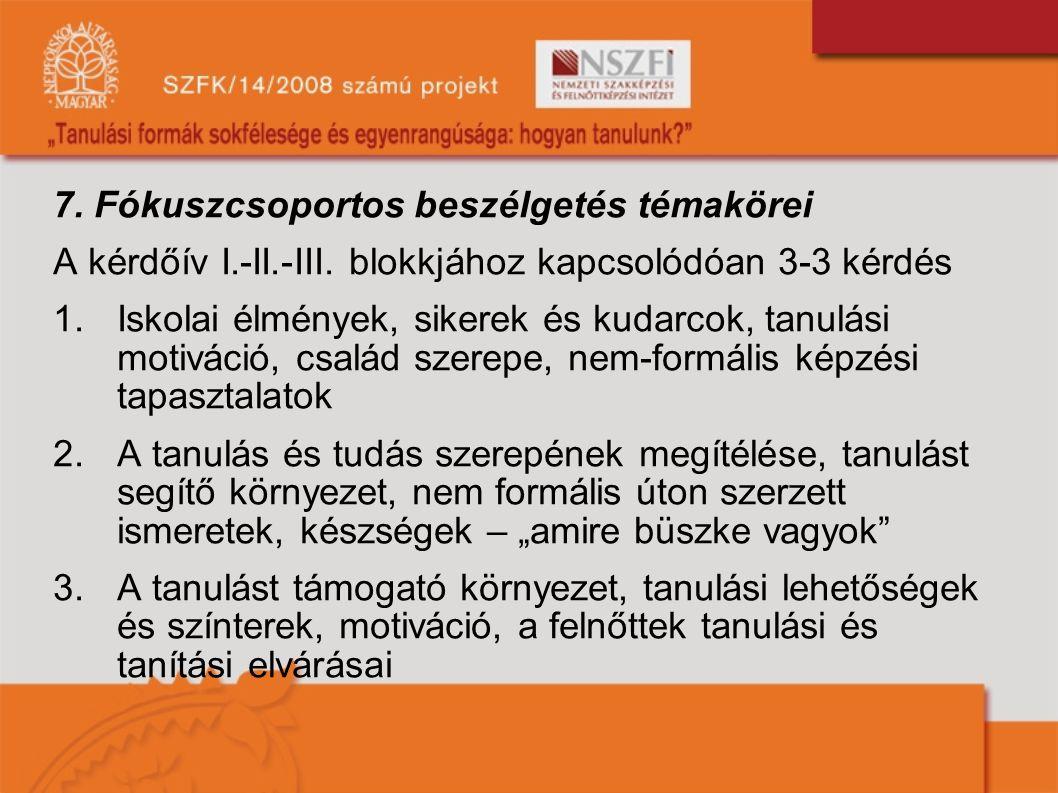 7. Fókuszcsoportos beszélgetés témakörei A kérdőív I.-II.-III.