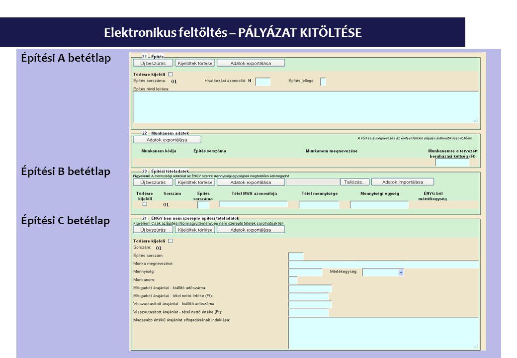Elektronikus feltöltés – PÁLYÁZAT KITÖLTÉSE Építési A betétlap Építési B betétlap Építési C betétlap