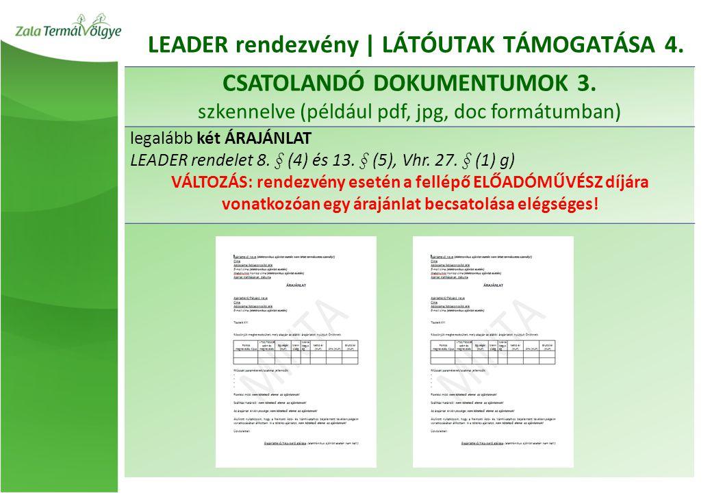 LEADER rendezvény | LÁTÓUTAK TÁMOGATÁSA 4. CSATOLANDÓ DOKUMENTUMOK 3.