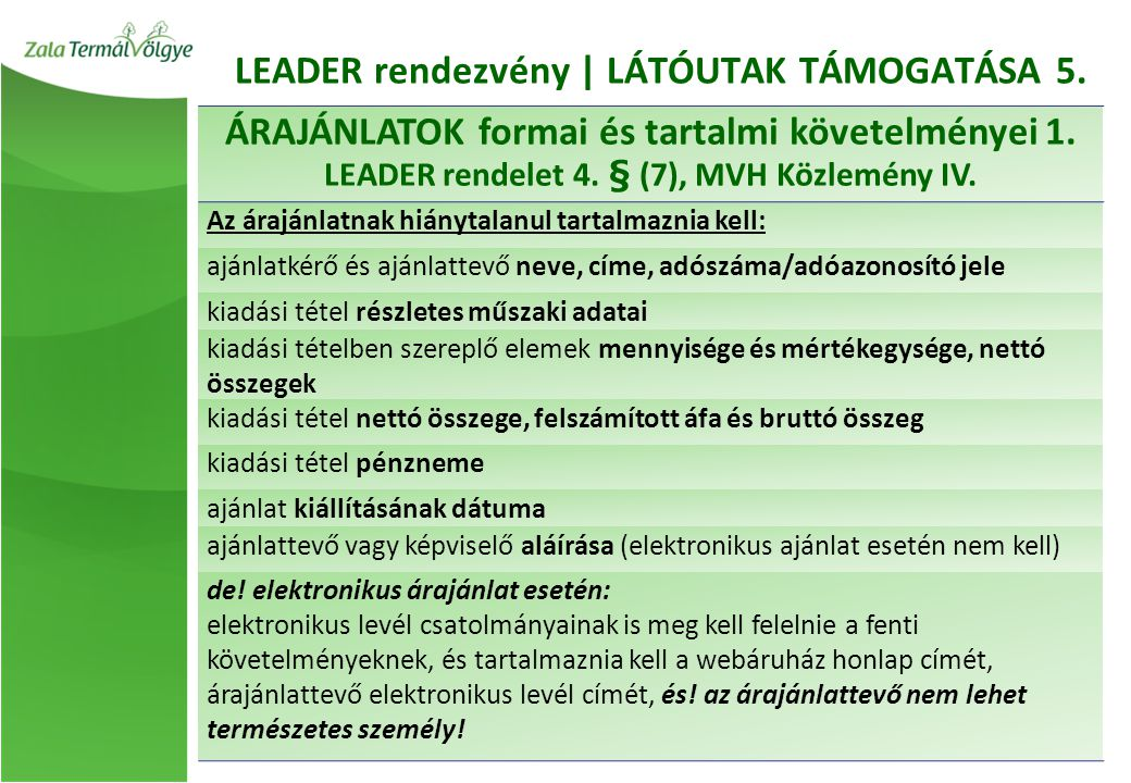 LEADER rendezvény | LÁTÓUTAK TÁMOGATÁSA 5. ÁRAJÁNLATOK formai és tartalmi követelményei 1.