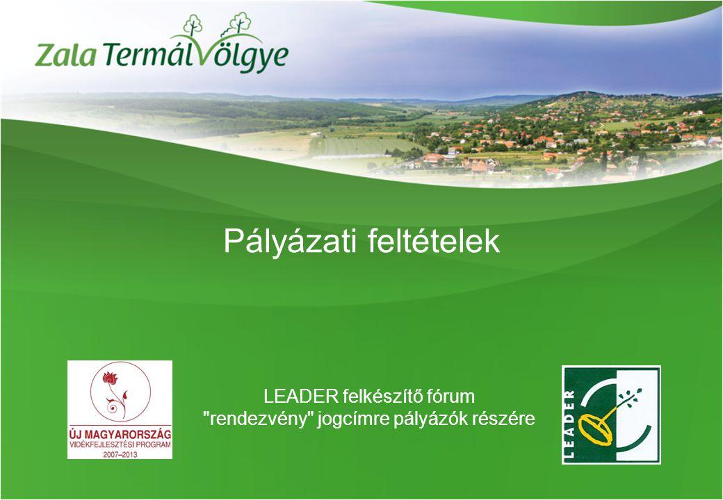 Pályázati feltételek LEADER felkészítő fórum rendezvény jogcímre pályázók részére