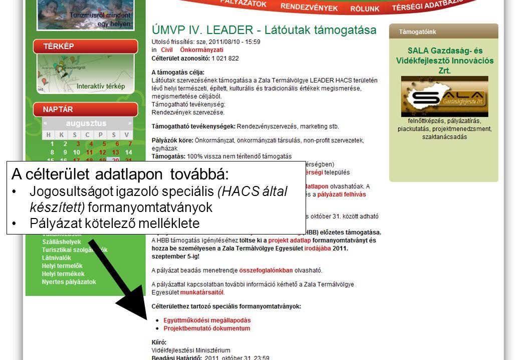 A célterület adatlapon továbbá: Jogosultságot igazoló speciális (HACS által készített) formanyomtatványok Pályázat kötelező melléklete