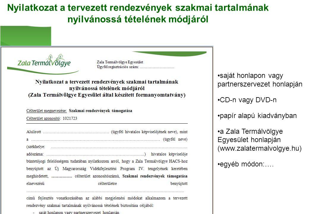 Nyilatkozat a tervezett rendezvények szakmai tartalmának nyilvánossá tételének módjáról saját honlapon vagy partnerszervezet honlapján CD-n vagy DVD-n papír alapú kiadványban a Zala Termálvölgye Egyesület honlapján (www.zalatermalvolgye.hu) egyéb módon:….