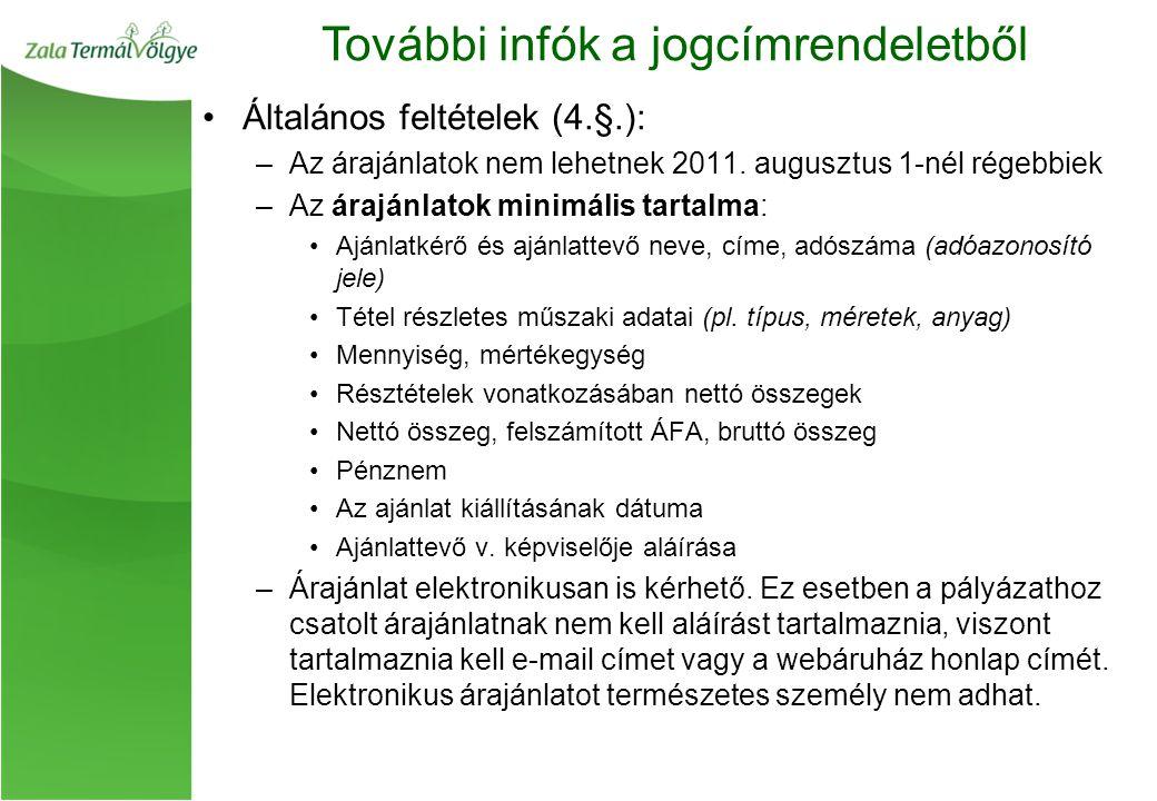 Általános feltételek (4.§.): –Az árajánlatok nem lehetnek 2011.