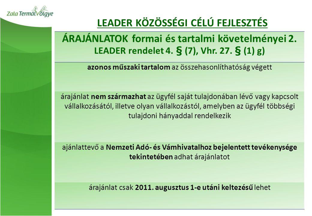 ÁRAJÁNLATOK formai és tartalmi követelményei 2. LEADER rendelet 4. § (7), Vhr. 27. § (1) g) azonos műszaki tartalom az összehasonlíthatóság végett ára