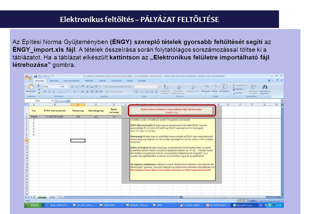 Elektronikus feltöltés – PÁLYÁZAT FELTÖLTÉSE Az Építési Norma Gyűjteményben (ÉNGY) szereplő tételek gyorsabb feltöltését segíti az ÉNGY_import.xls fáj