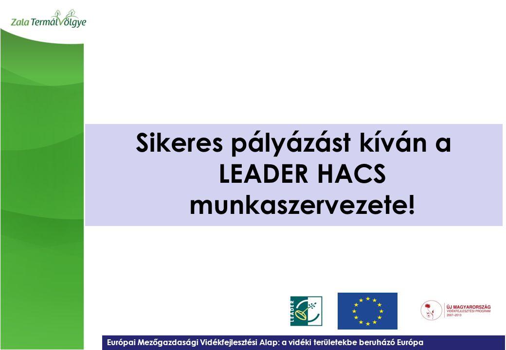 Európai Mezőgazdasági Vidékfejlesztési Alap: a vidéki területekbe beruházó Európa Sikeres pályázást kíván a LEADER HACS munkaszervezete!