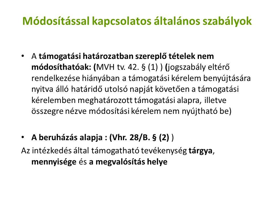 Módosítással kapcsolatos általános szabályok A támogatási határozatban szereplő tételek nem módosíthatóak: (MVH tv.