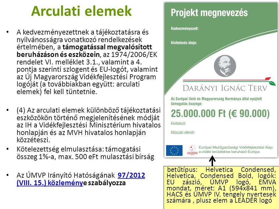 Arculati elemek A kedvezményezettnek a tájékoztatásra és nyilvánosságra vonatkozó rendelkezések értelmében, a támogatással megvalósított beruházáson és eszközein, az 1974/2006/EK rendelet VI.