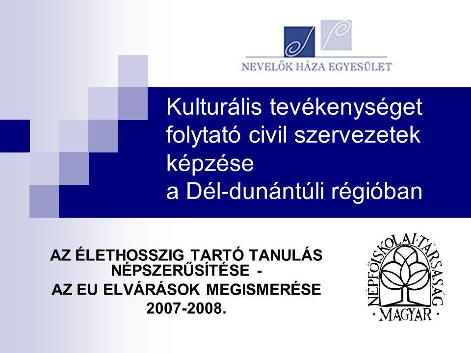 A képzés célja: A Dél-Dunántúl kistelepülésein, kultúra és közművelődés területén működő civil szervezetek képzése.