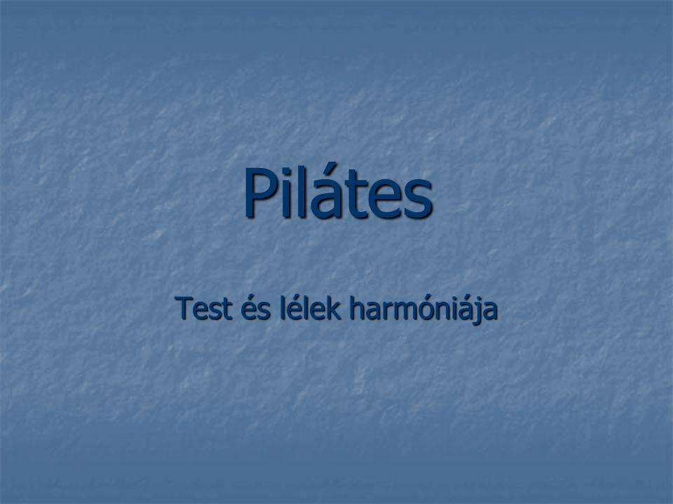 Pilátes Test és lélek harmóniája