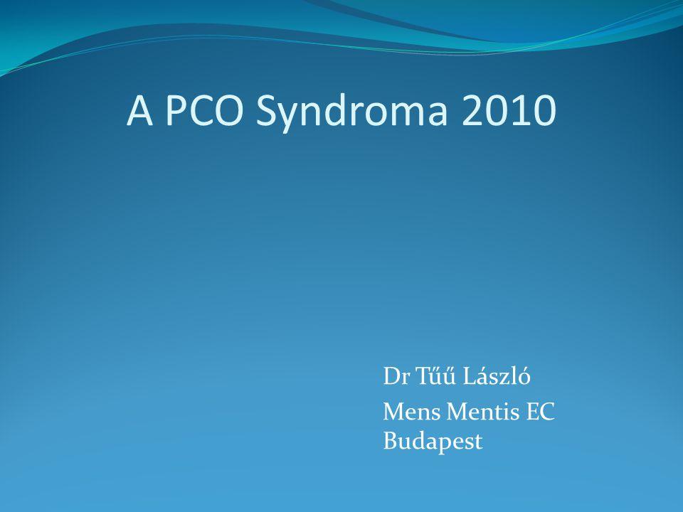 A PCO Syndroma 2010 Dr Tűű László Mens Mentis EC Budapest
