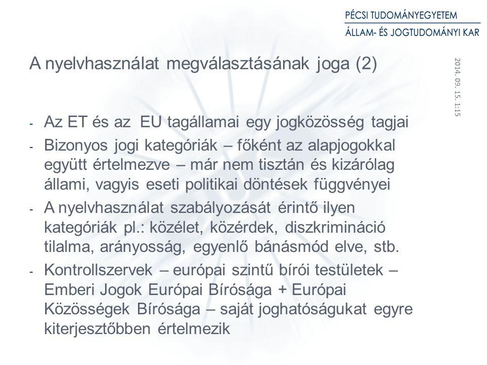 2014.09. 15. 1:17 14 Mi várható el az államtól a nyelvi szabályozás során.
