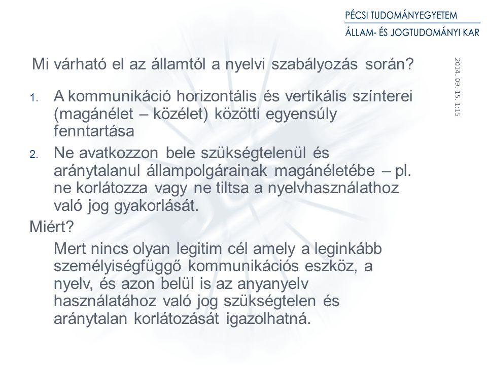 2014. 09. 15. 1:17 14 Mi várható el az államtól a nyelvi szabályozás során.