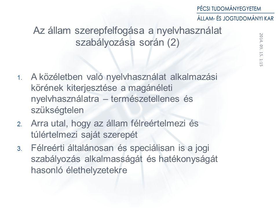 2014. 09. 15. 1:17 18 Az állam szerepfelfogása a nyelvhasználat szabályozása során (2) 1.