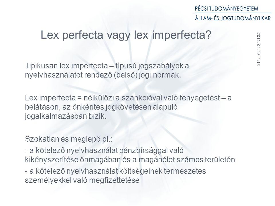 2014. 09. 15. 1:17 19 Lex perfecta vagy lex imperfecta.