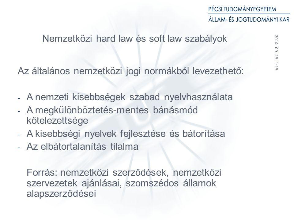 2014.09. 15. 1:17 21 Az EU mint jogközösség szerepe a nyelvhasználat szabályozásában 1.
