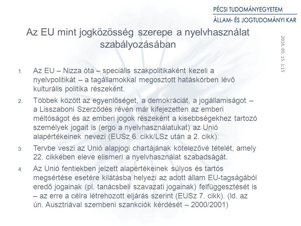 2014. 09. 15. 1:17 21 Az EU mint jogközösség szerepe a nyelvhasználat szabályozásában 1.