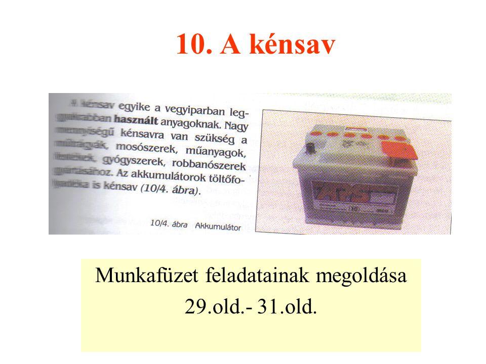 10. A kénsav Munkafüzet feladatainak megoldása 29.old.- 31.old.