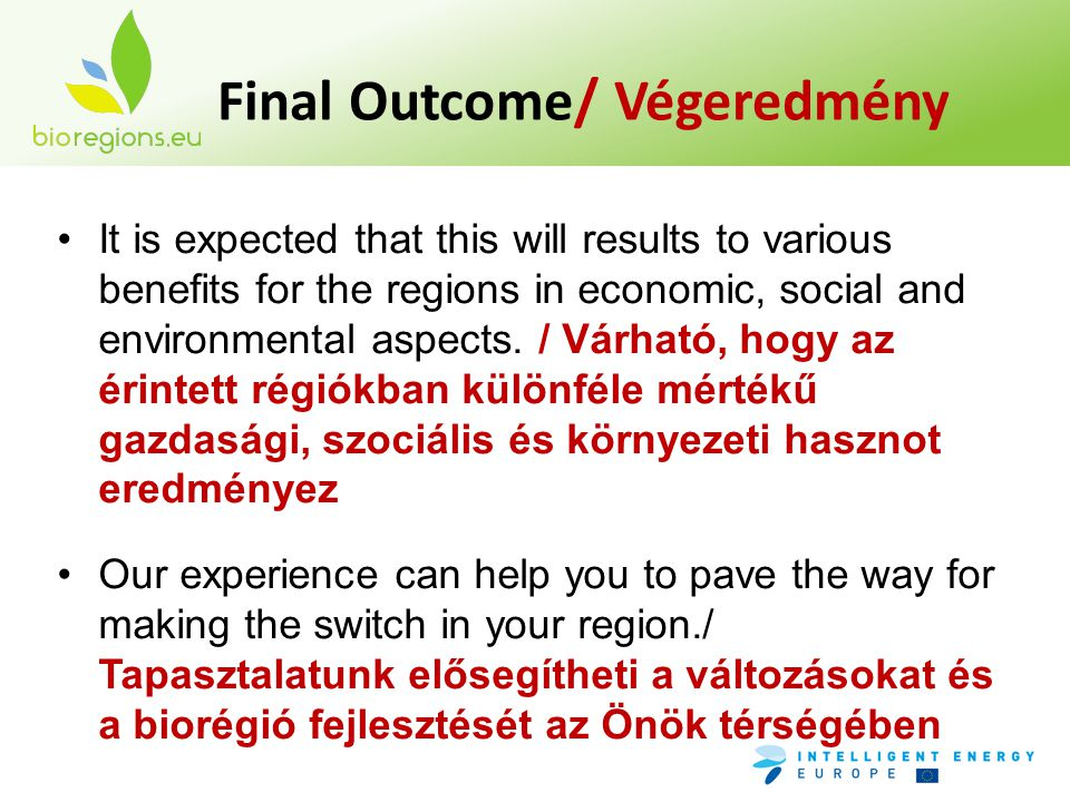 It is expected that this will results to various benefits for the regions in economic, social and environmental aspects. / Várható, hogy az érintett r