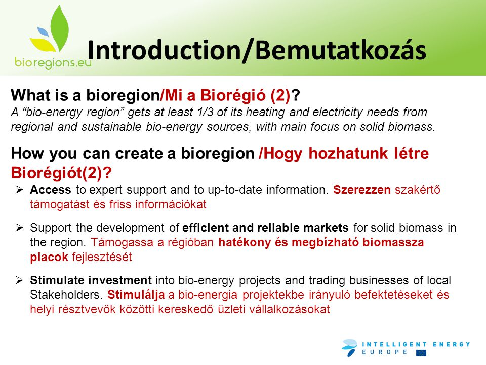 Introduction/Bemutatkozás How you can create a bioregion /Hogy hozhatunk létre Biorégiót(2)?  Access to expert support and to up-to-date information.