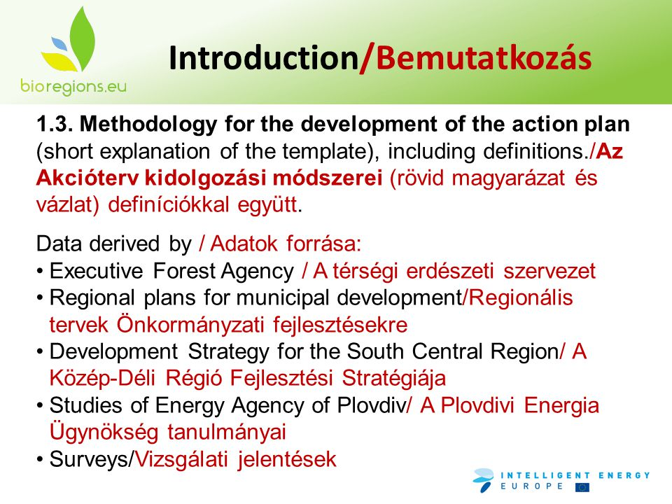 Introduction/Bemutatkozás 1.3. Methodology for the development of the action plan (short explanation of the template), including definitions./Az Akció