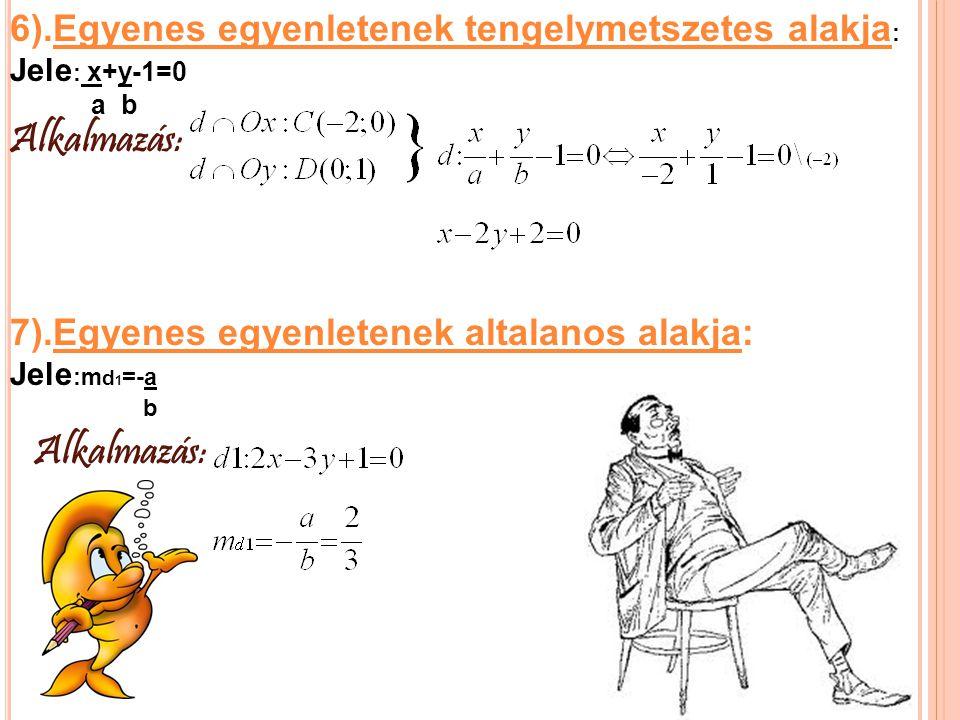 1.Adottak a következő pontok A(5;-4),b(-1;3),C(-3,2) Határozd meg az AB, BC, CA egyenes iranytényezőjét.