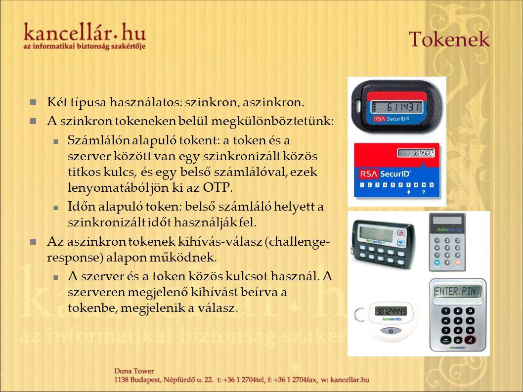 Tokenek Két típusa használatos: szinkron, aszinkron. A szinkron tokeneken belül megkülönböztetünk: Számlálón alapuló tokent: a token és a szerver közö