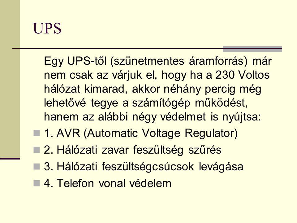 UPS Egy UPS-től (szünetmentes áramforrás) már nem csak az várjuk el, hogy ha a 230 Voltos hálózat kimarad, akkor néhány percig még lehetővé tegye a sz