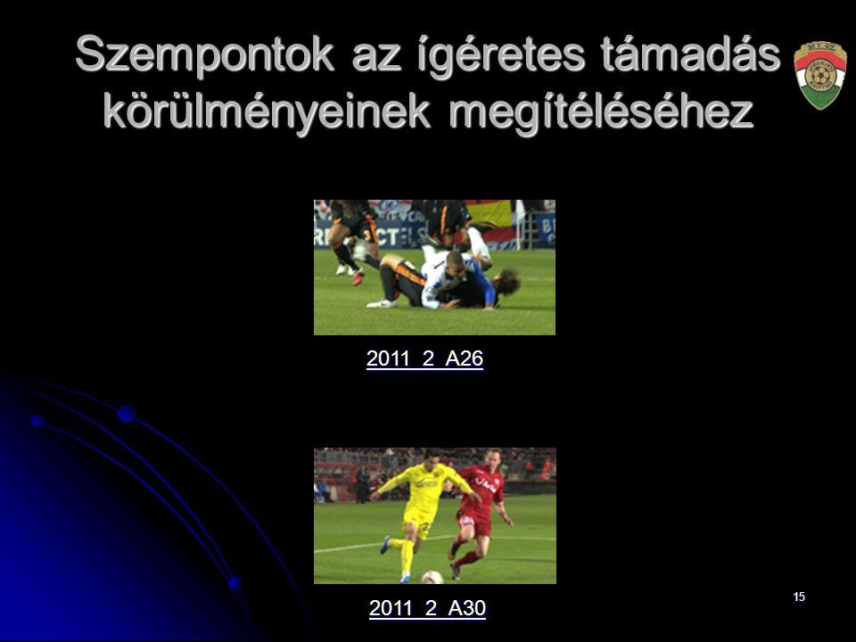 15 Szempontok az ígéretes támadás körülményeinek megítéléséhez 2011_2_A30 2011_2_A26