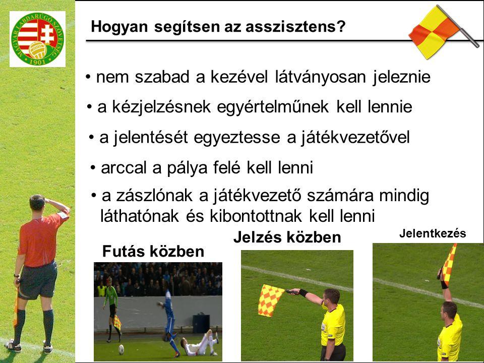 1.Szabálytalanságok Megfontolandó szempontok: látta-e, láthatta-e a játékvezető.