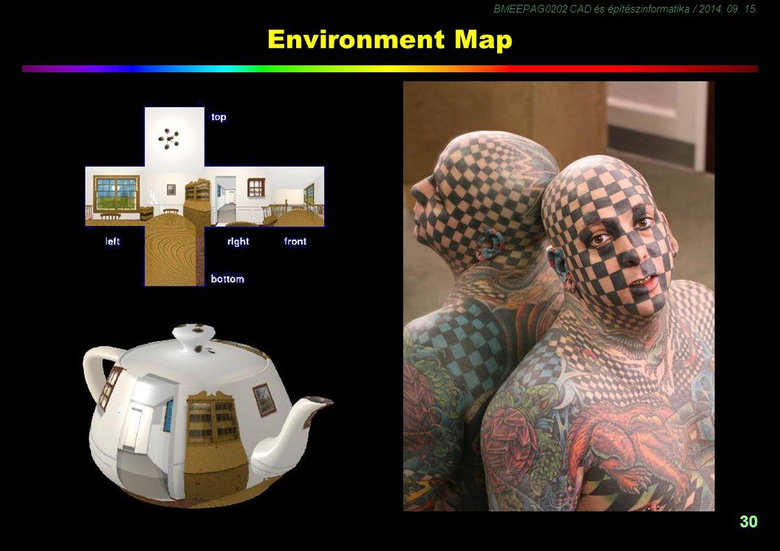 BMEEPAG0202 CAD és építészinformatika / 2014. 09. 15. 30 Environment Map