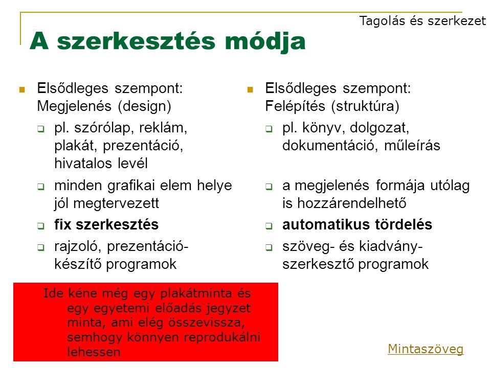 A szerkesztés módja Elsődleges szempont: Megjelenés (design)  pl.