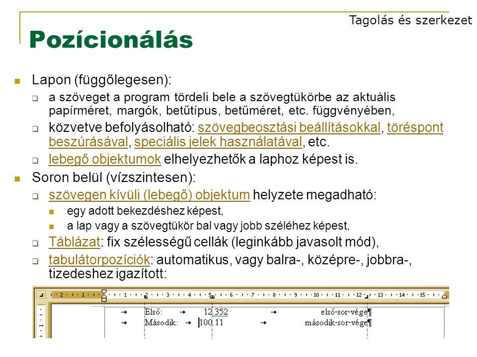 Pozícionálás Lapon (függőlegesen):  a szöveget a program tördeli bele a szövegtükörbe az aktuális papírméret, margók, betűtípus, betűméret, etc.