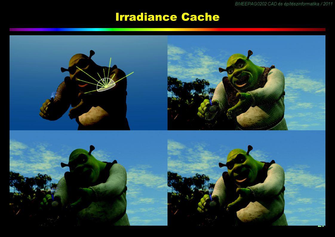 BMEEPAG0202 CAD és építészinformatika / 2011 27 Irradiance Cache