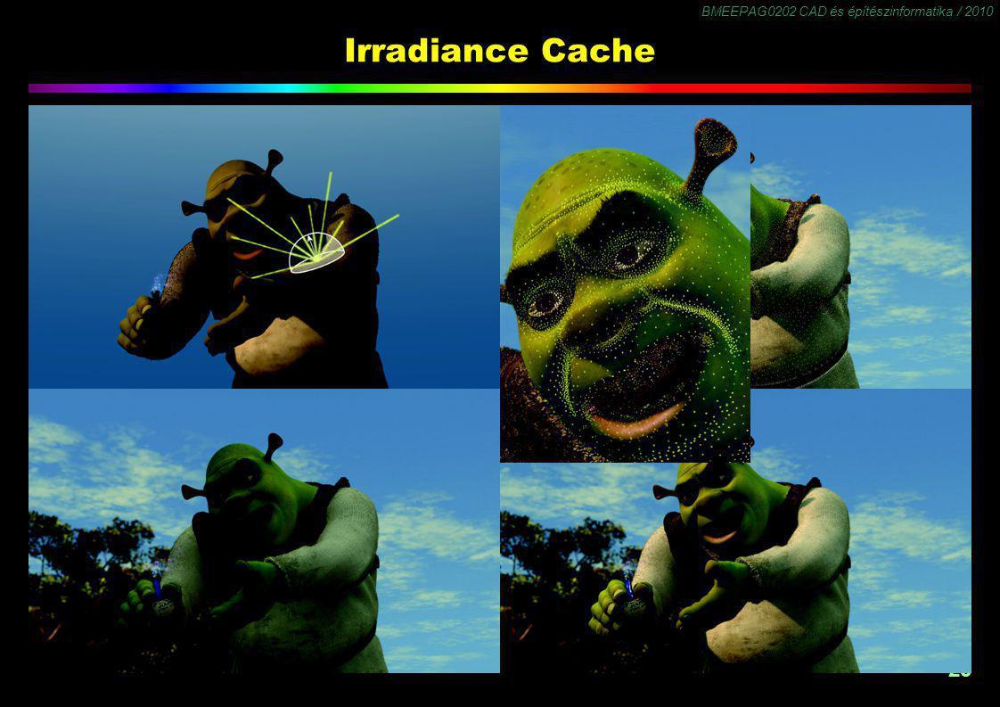 BMEEPAG0202 CAD és építészinformatika / 2010 25 Irradiance Cache