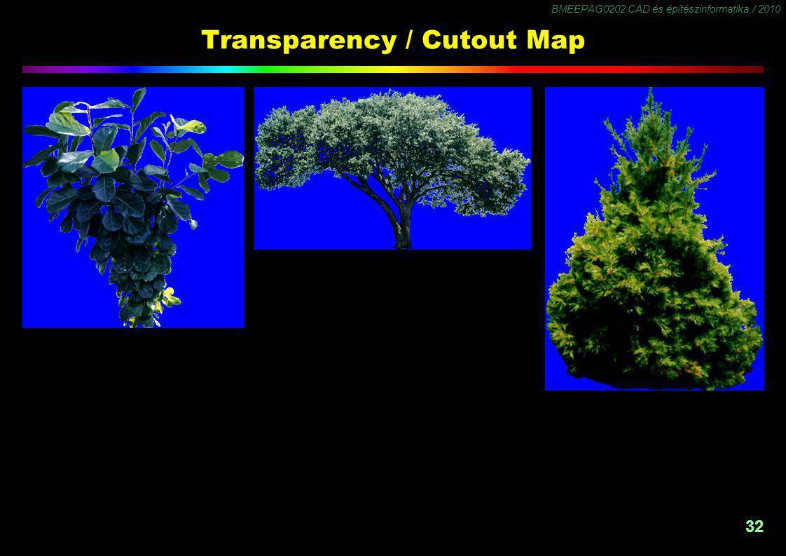BMEEPAG0202 CAD és építészinformatika / 2010 32 Transparency / Cutout Map